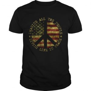 American flag Imagine all people living life in peace shirt