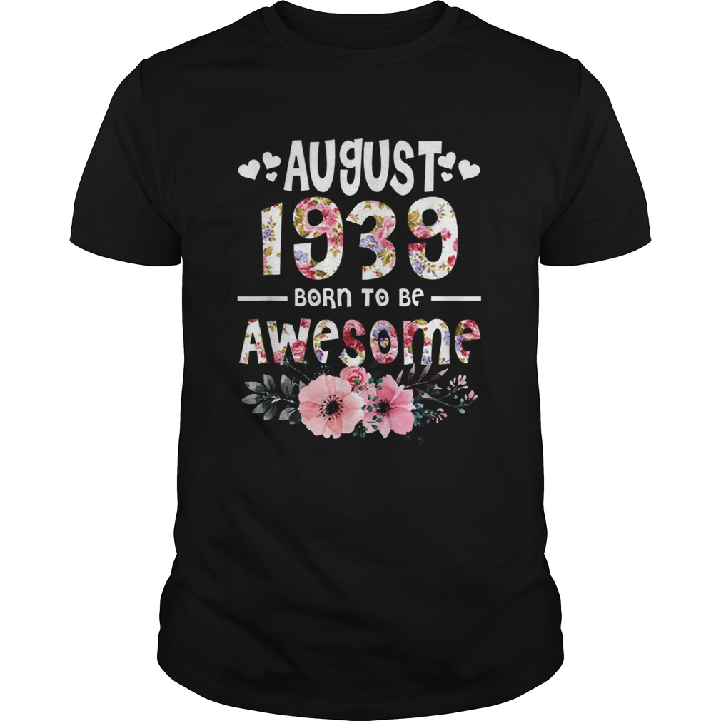 August 1939 Awesome 80Th Birthday Flower Girl shirt