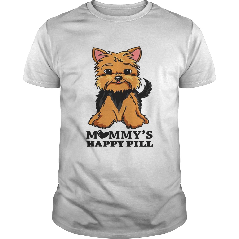 Brown Black Yorkie Mommys Happy Pill shirt