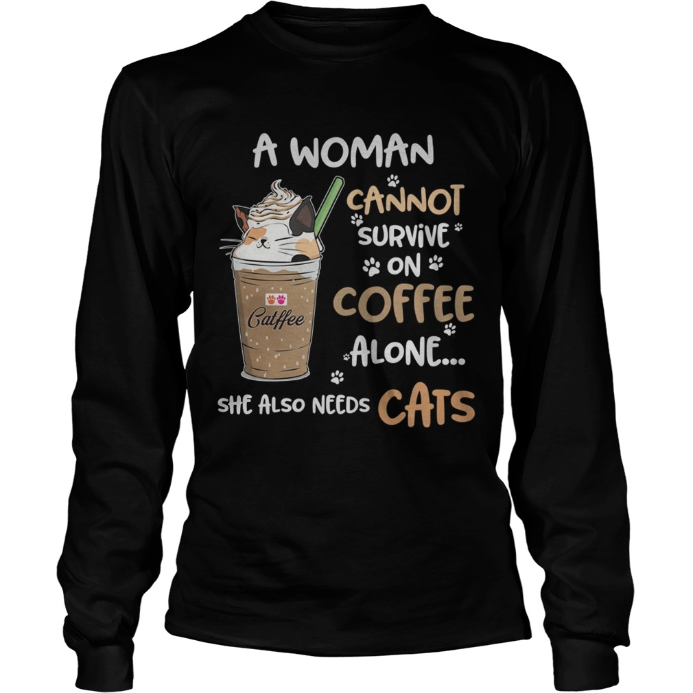 Catffee a woman cannot survive on coffee alone she also needs LongSleeve
