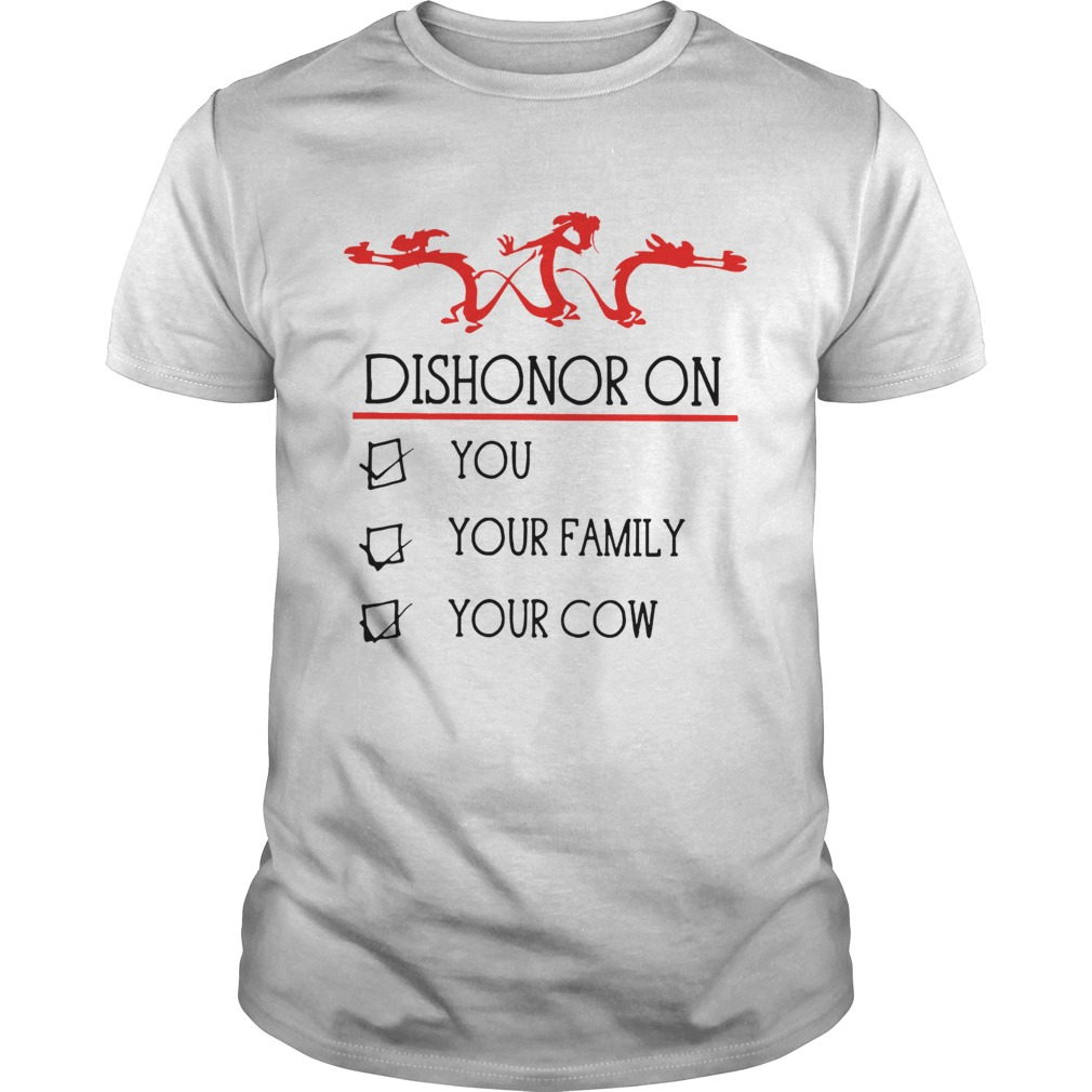 Dishonor on you your family your cow shirt