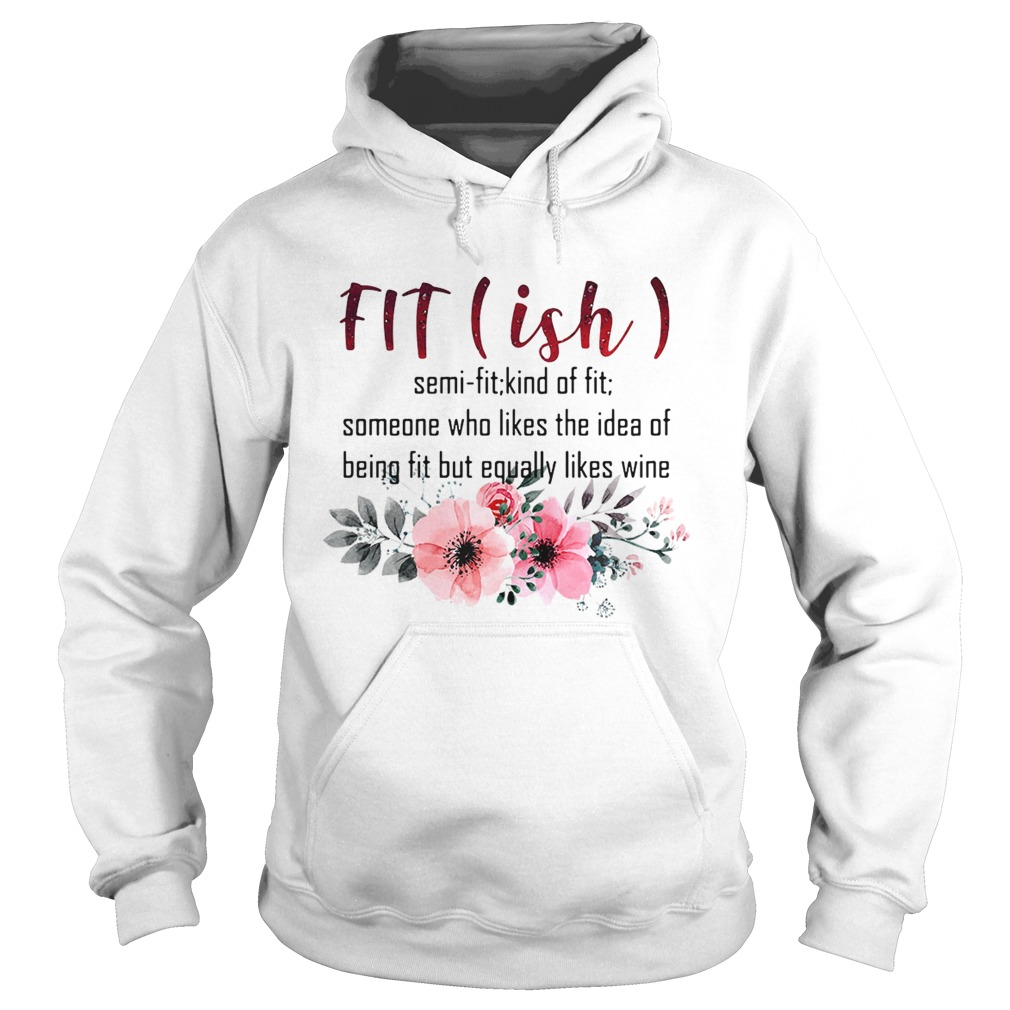 Fitish semi fit kind of fit someone who likes the idea of being fit but Hoodie