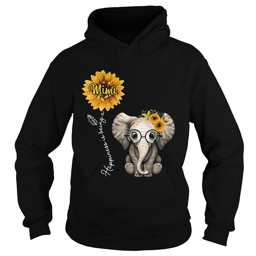 Happiness is being a mimi sunflower elephant  Hoodie