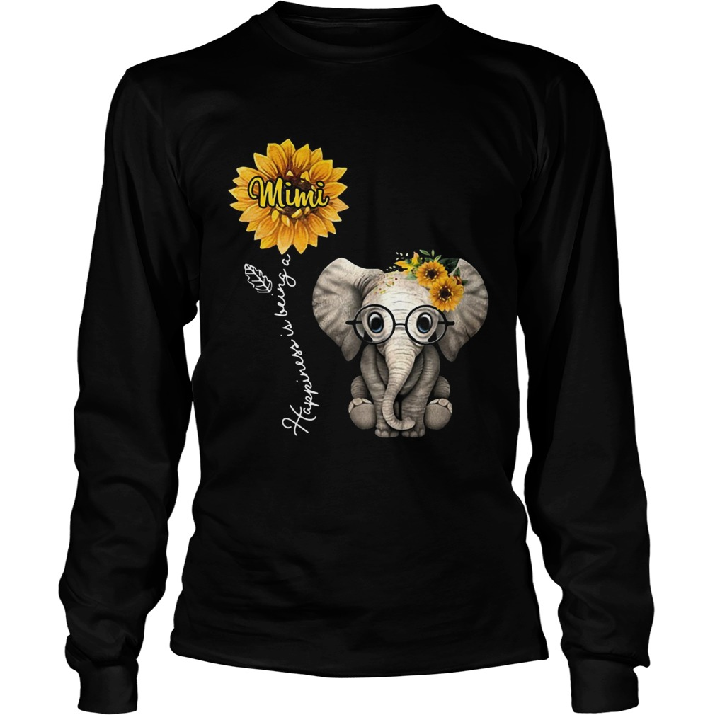Happiness is being a mimi sunflower elephant  LongSleeve