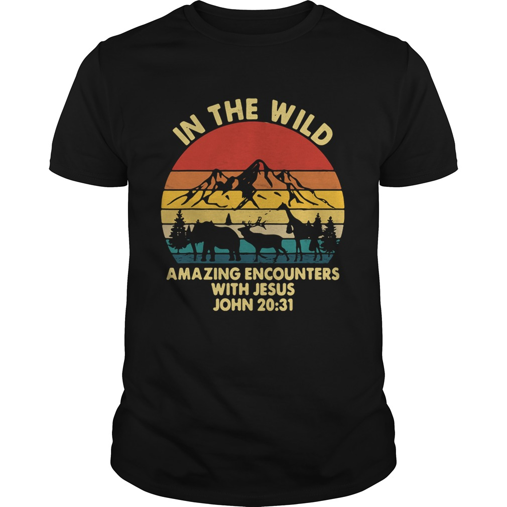 In the wild amazing encounters with Jesus John vintage shirt