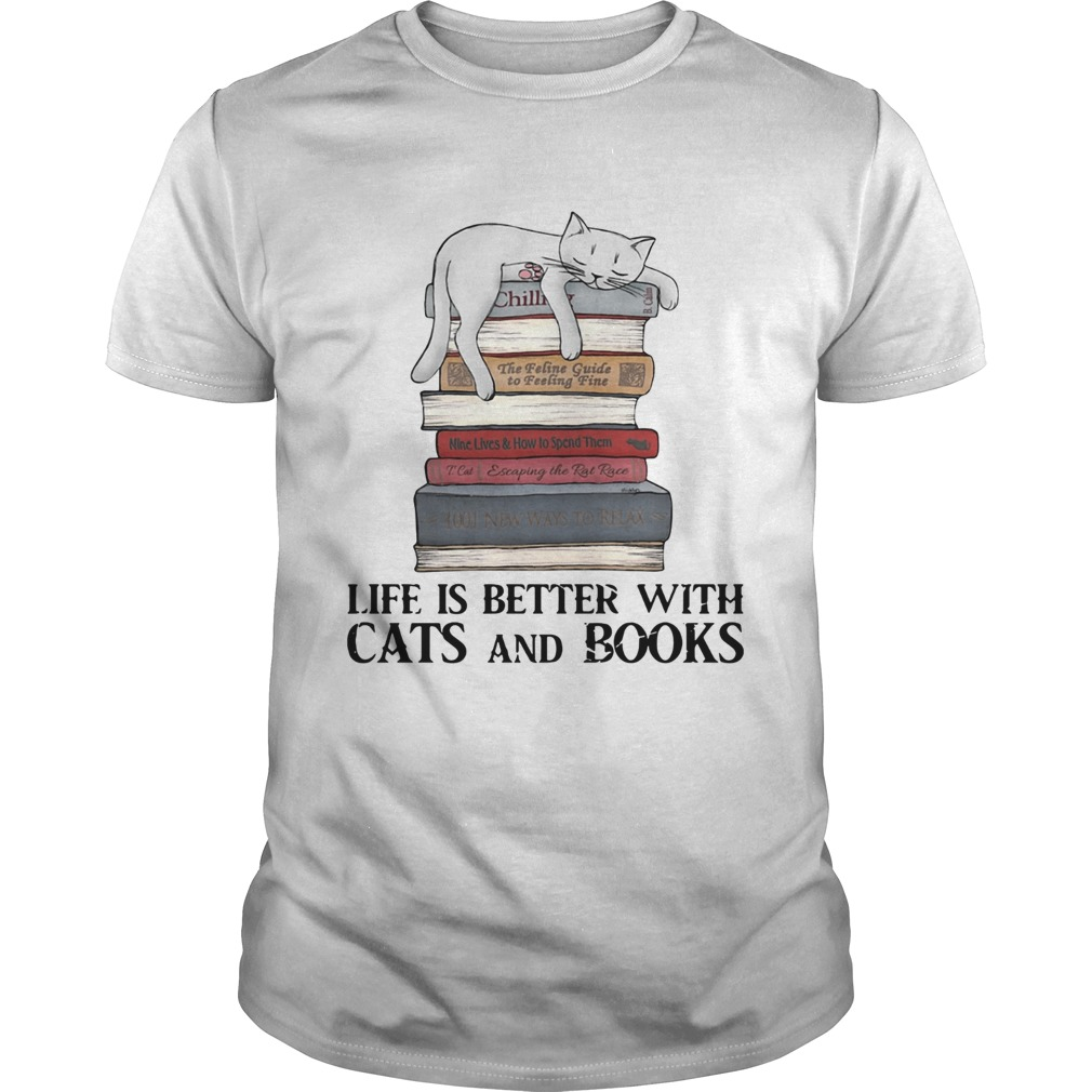 Life is better with cats and books shirt