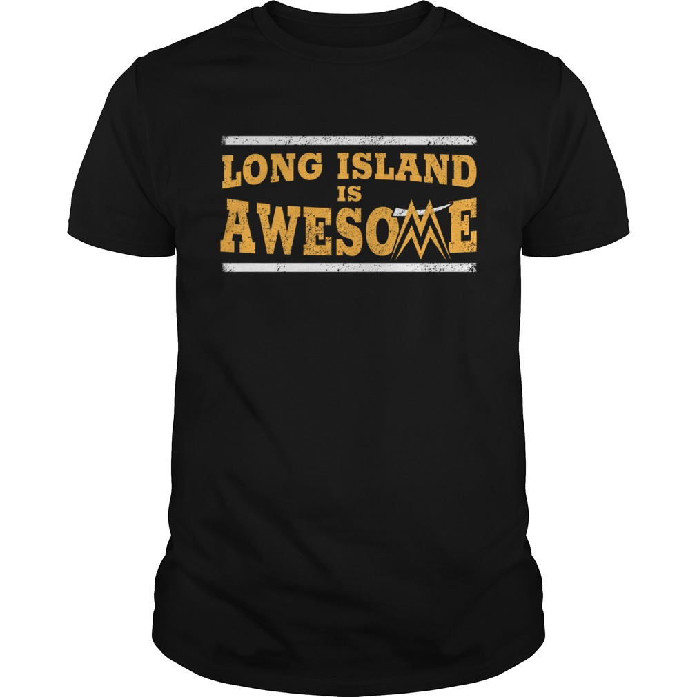 Long Island is awesome shirt
