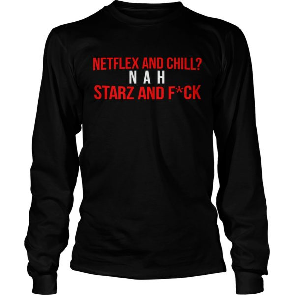 Netflex and Chill Nah Starz and Fuck LongSleeve