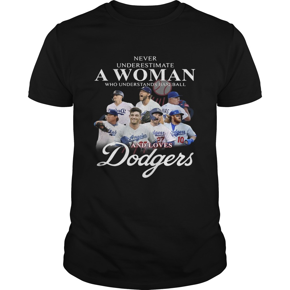 Never underestimate a woman who understands Baseball and love Dodgers shirt