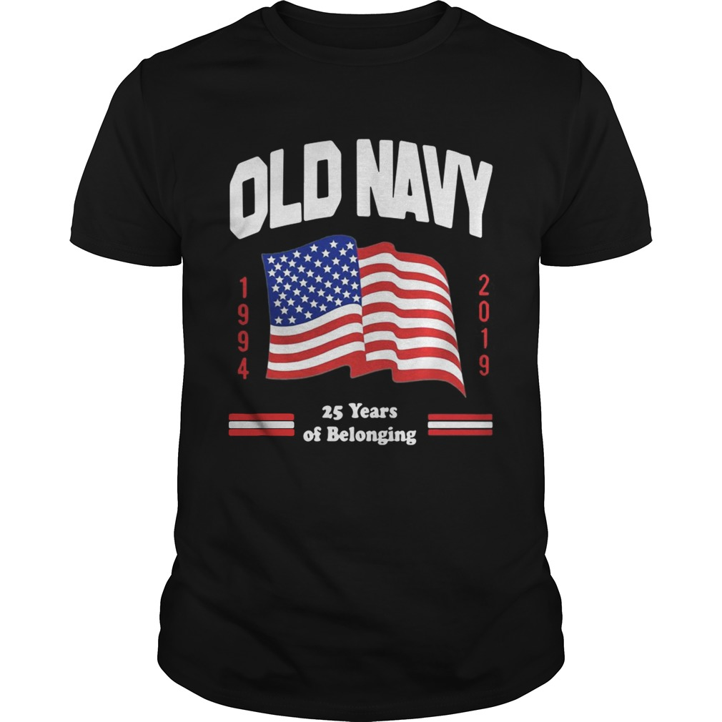 Old Navy flag 1994 2019 25 years of belonging shirt