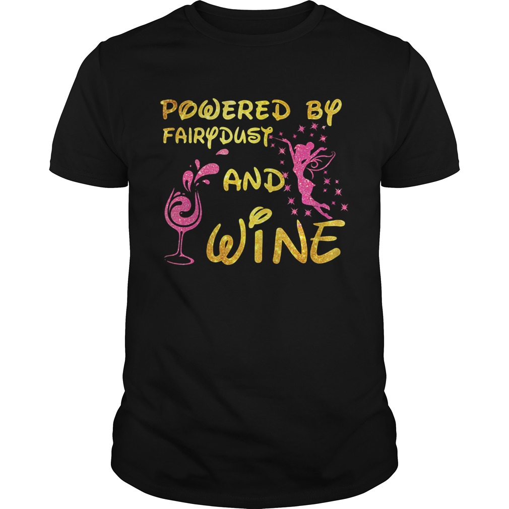 Powered by fairydust and wine Disney shirt