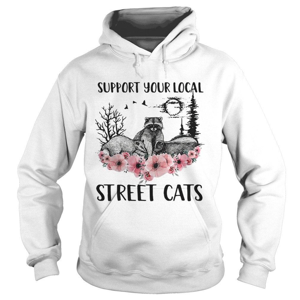 Racoon support your local street cats flower  Hoodie