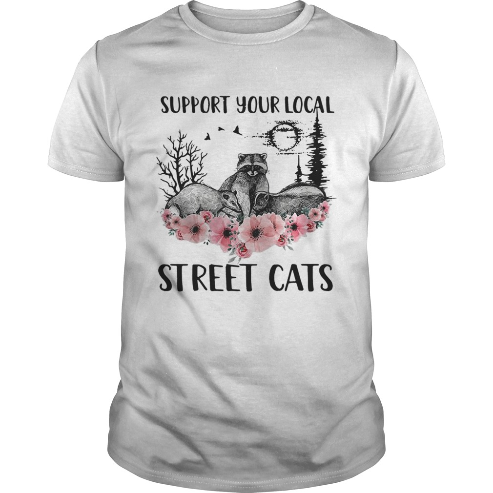 Racoon support your local street cats flower  Unisex