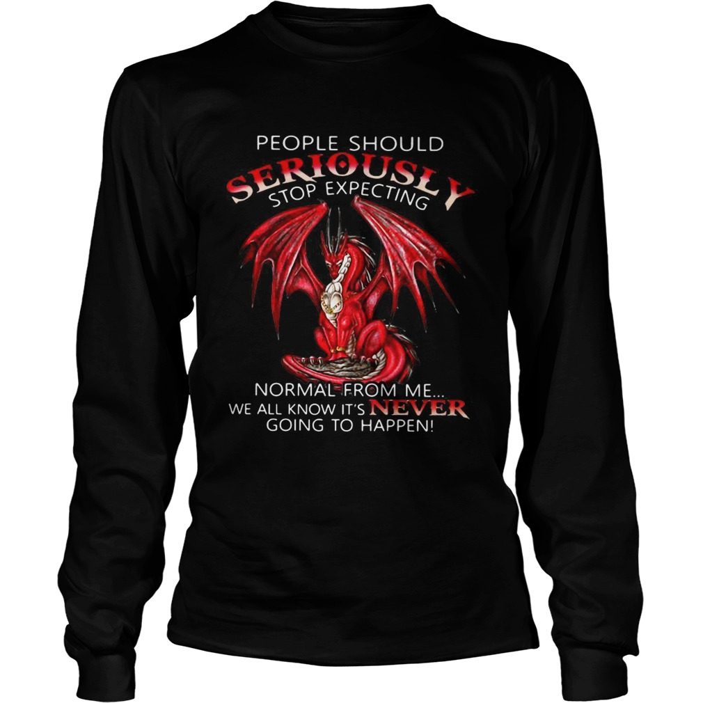 Red Dragon people should seriously stop expecting normal from me LongSleeve