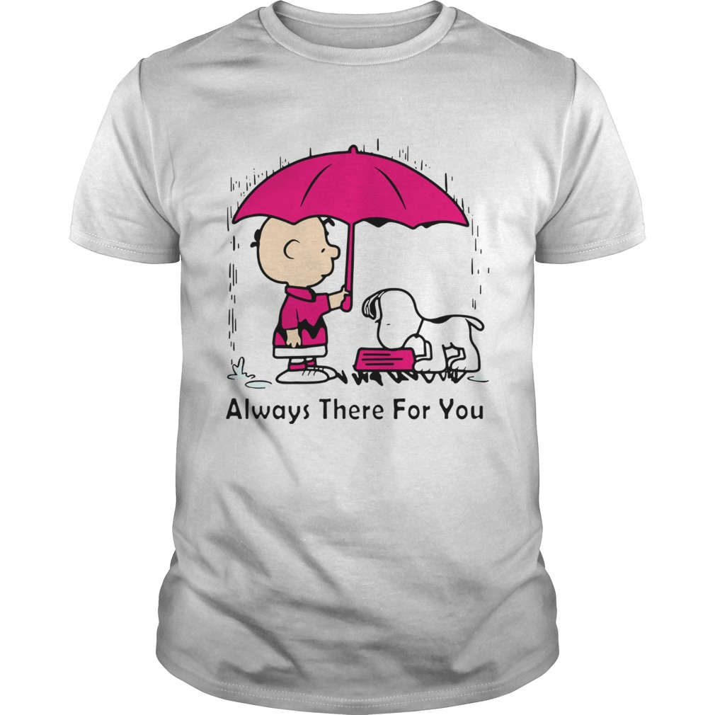 Snoopy and Chair Brown always there for you shirt