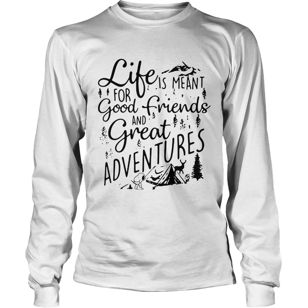 Snoopy camping life is meantfor good friends and great LongSleeve