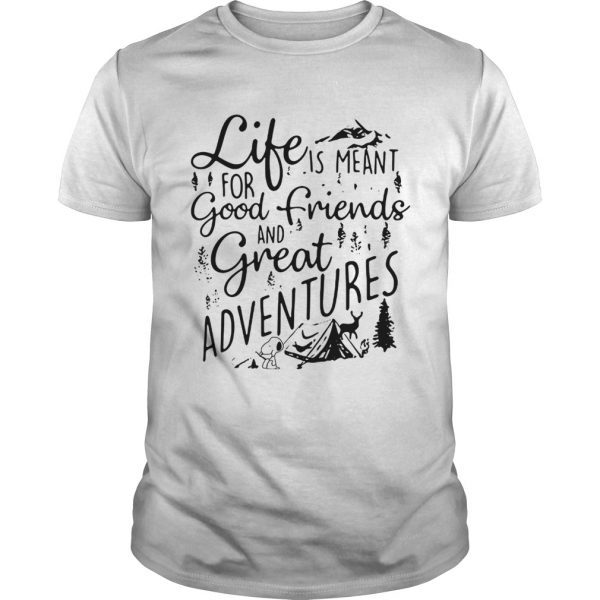 Snoopy camping life is meantfor good friends and great shirt