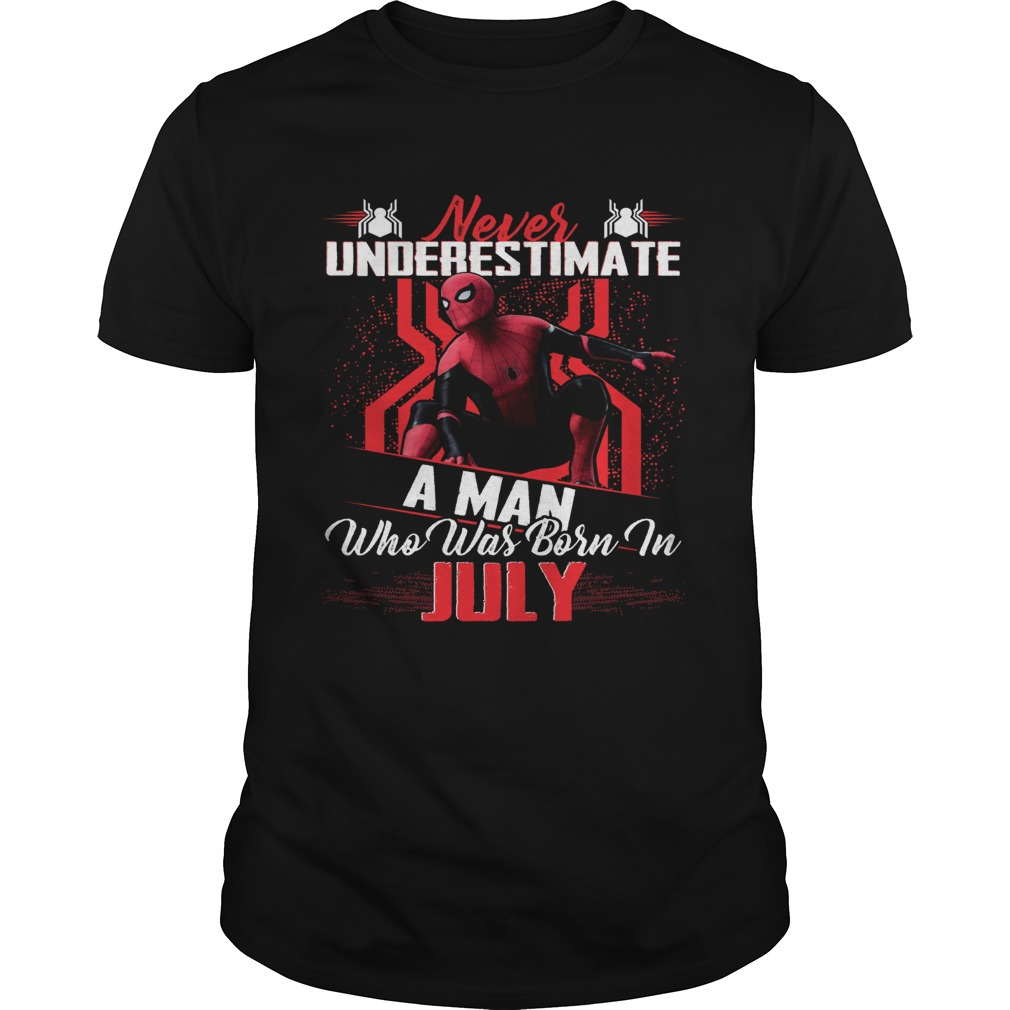 Spiderman never underestimate a man who was born in July shirt