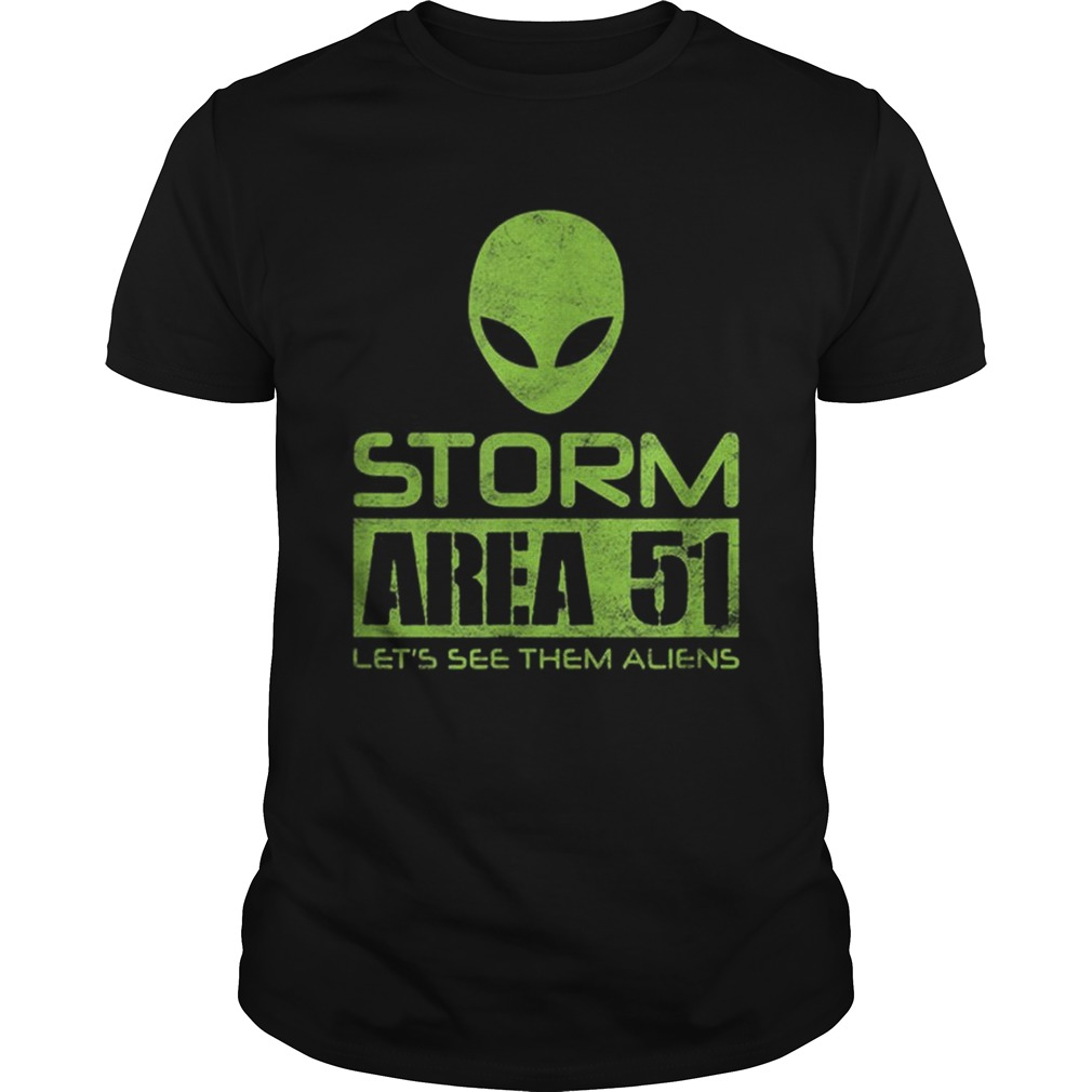 Storm Area 51 Lets See Them Aliens Roswell Distressed shirt