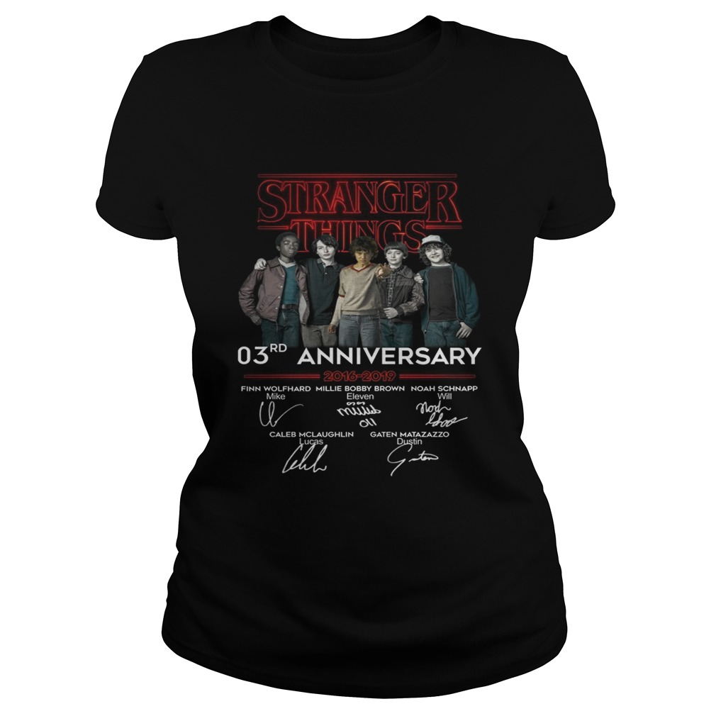 Stranger things 3RD anniversary 2016 2019 signature  Classic Ladies