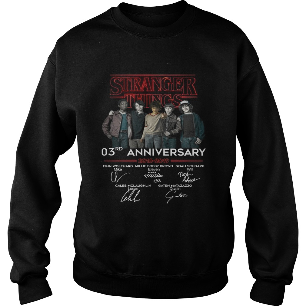 Stranger things 3RD anniversary 2016 2019 signature  Sweatshirt
