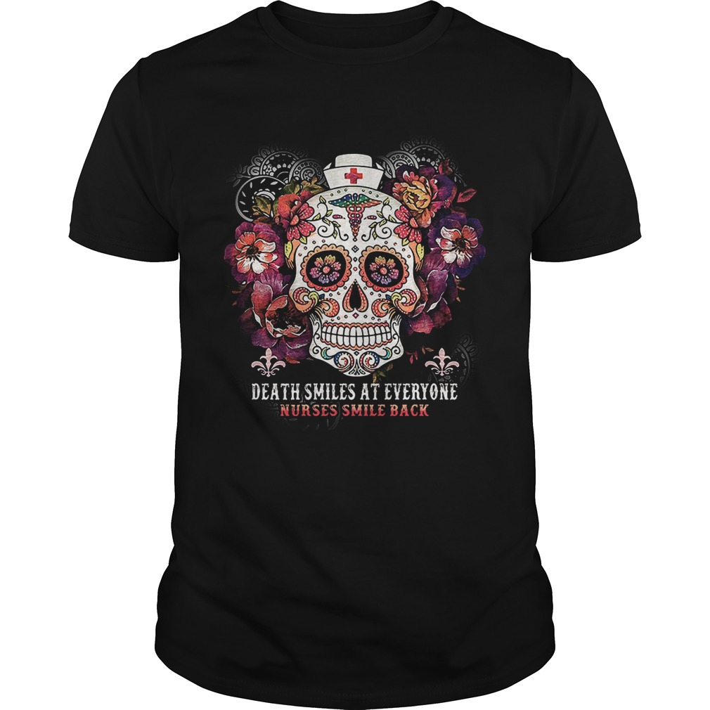 Sugar skull death smiles at everyone nurses smile back shirt