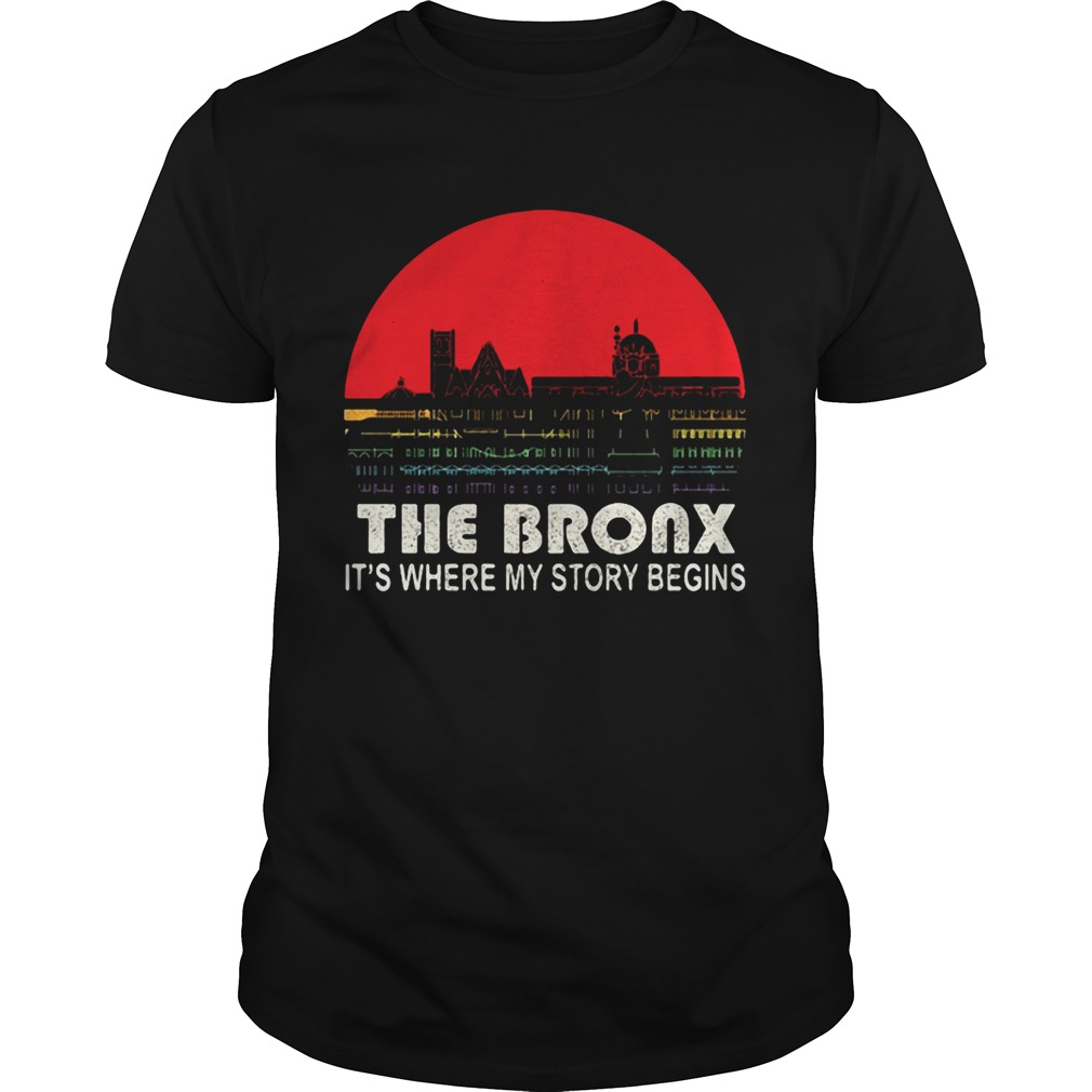 The Bronx its where my story begins shirt