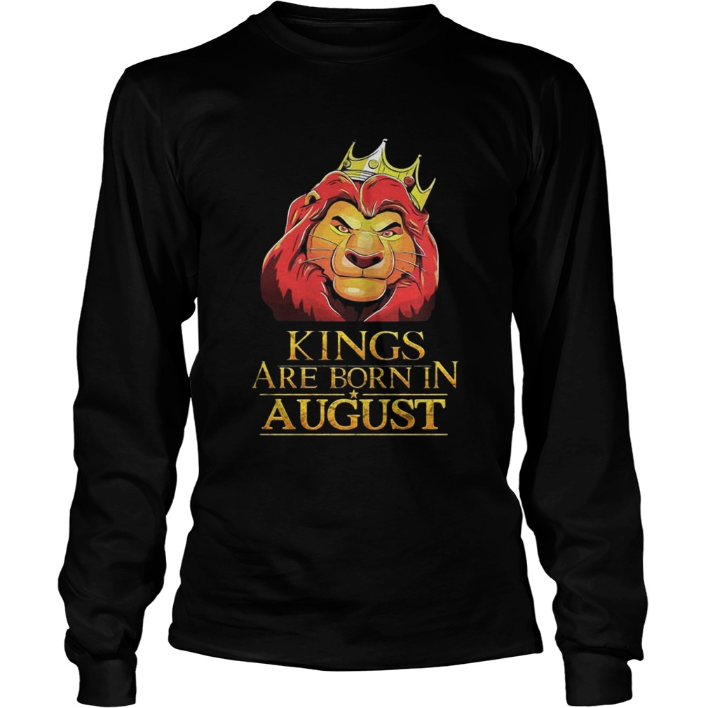 The Lion King Kings Are Born In August Shirt LongSleeve