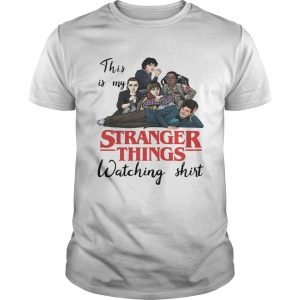 This is My Stranger Things watching shirt