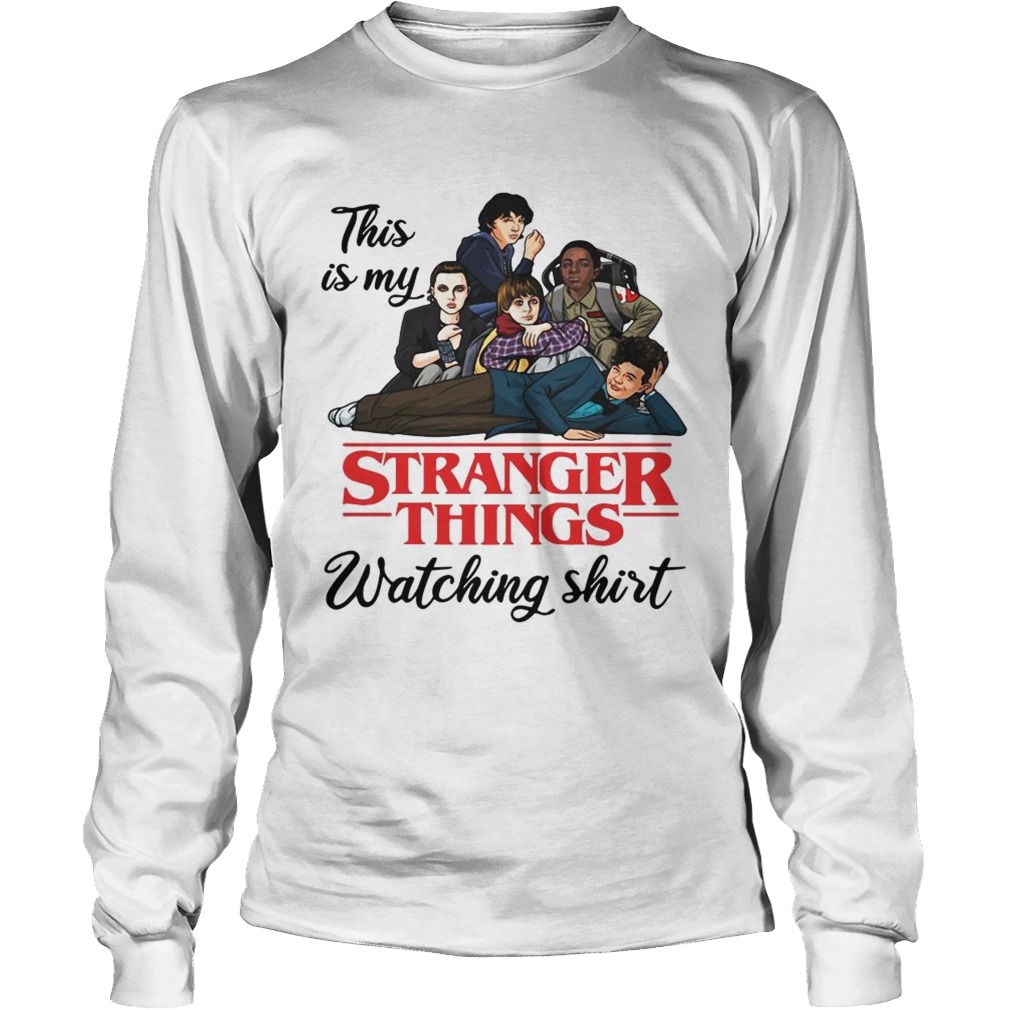 This is my Stranger Things watching LongSleeve