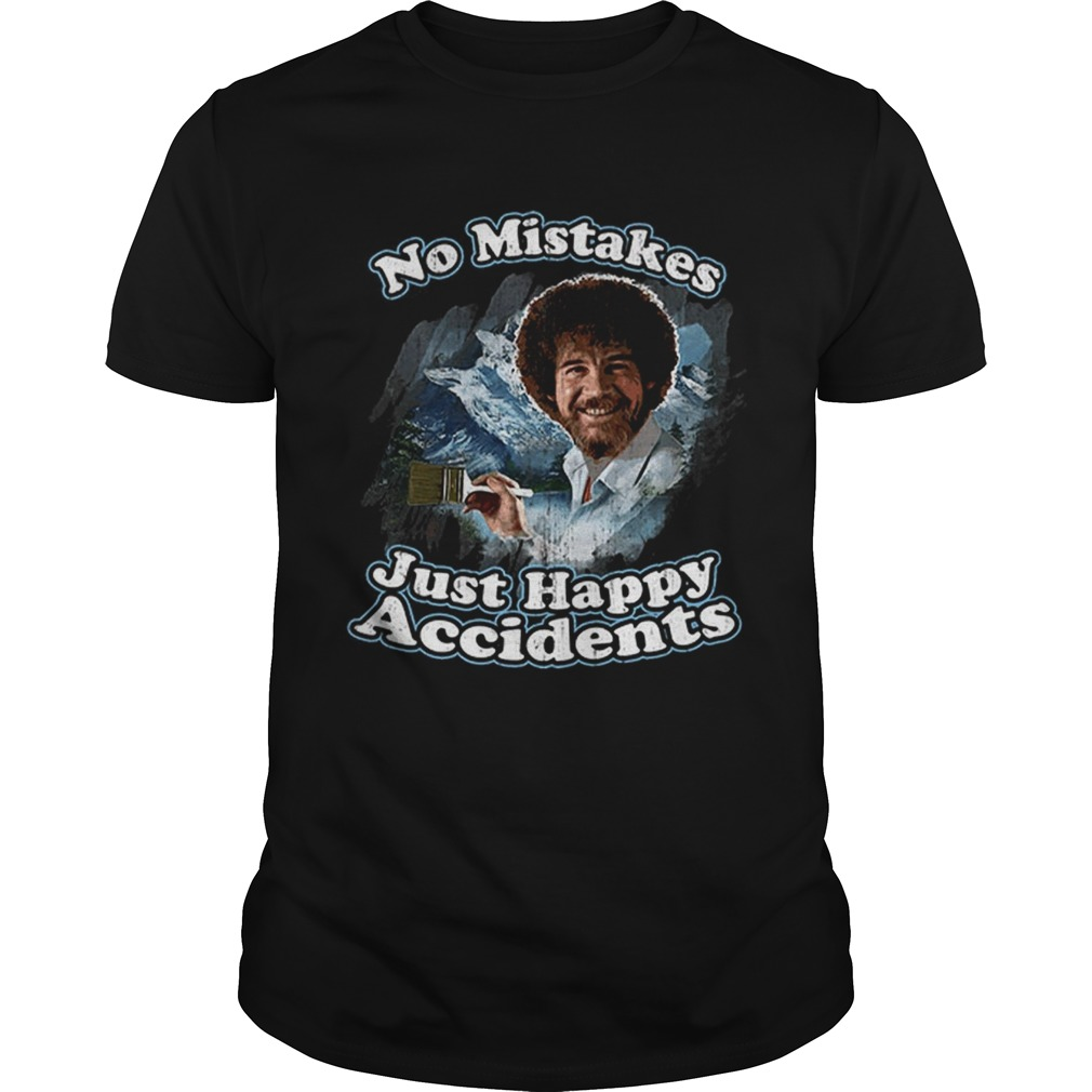 Top No Mistakes Just Happy Accidents Painting shirt