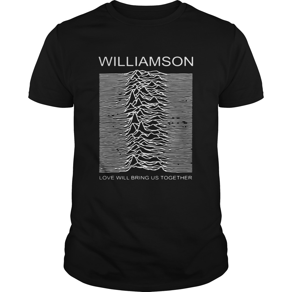 Williamson love will bring us together shirt