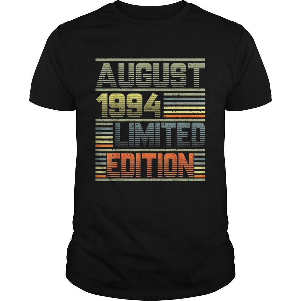 1564819790August 1994 25th Birthday 25 Years Old shirt