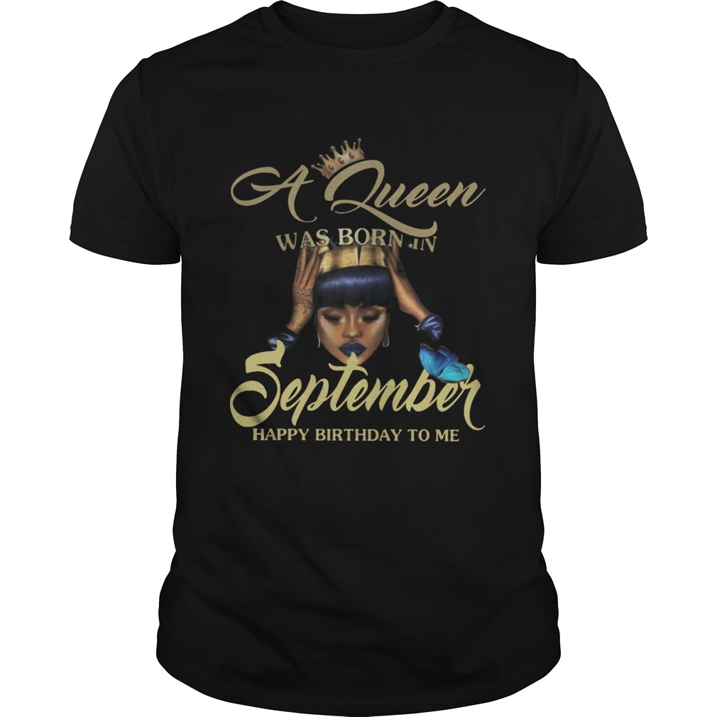 A Queen Was Born In September Happy Birthday To Me Butterflies Black Women Shirts