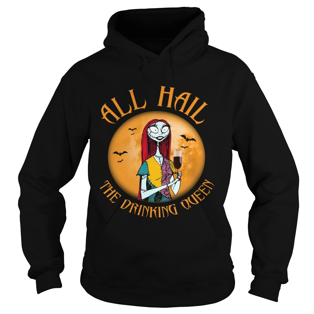 All hall the drinking Queen Nightmare Before Christmas wine Hoodie