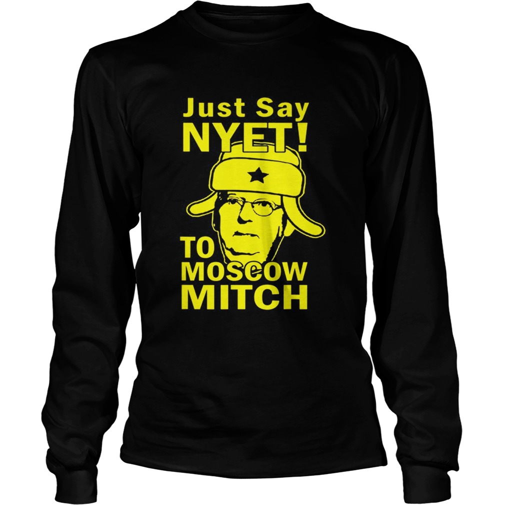 Awesome Just Say Nyet To Moscow Mitch McConnell 2020 Kentucky LongSleeve