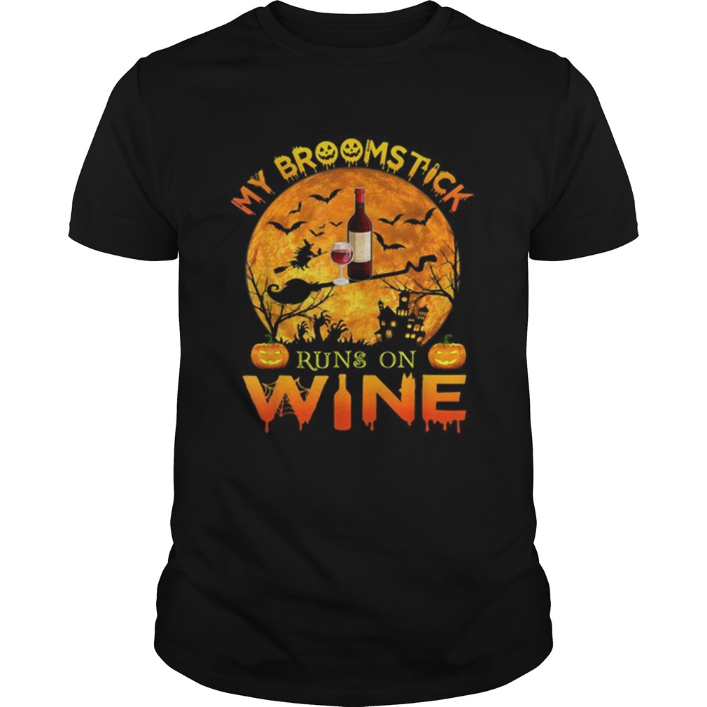 Awesome My Broomstick Run On Wine Moon Pumpkins Halloween shirt