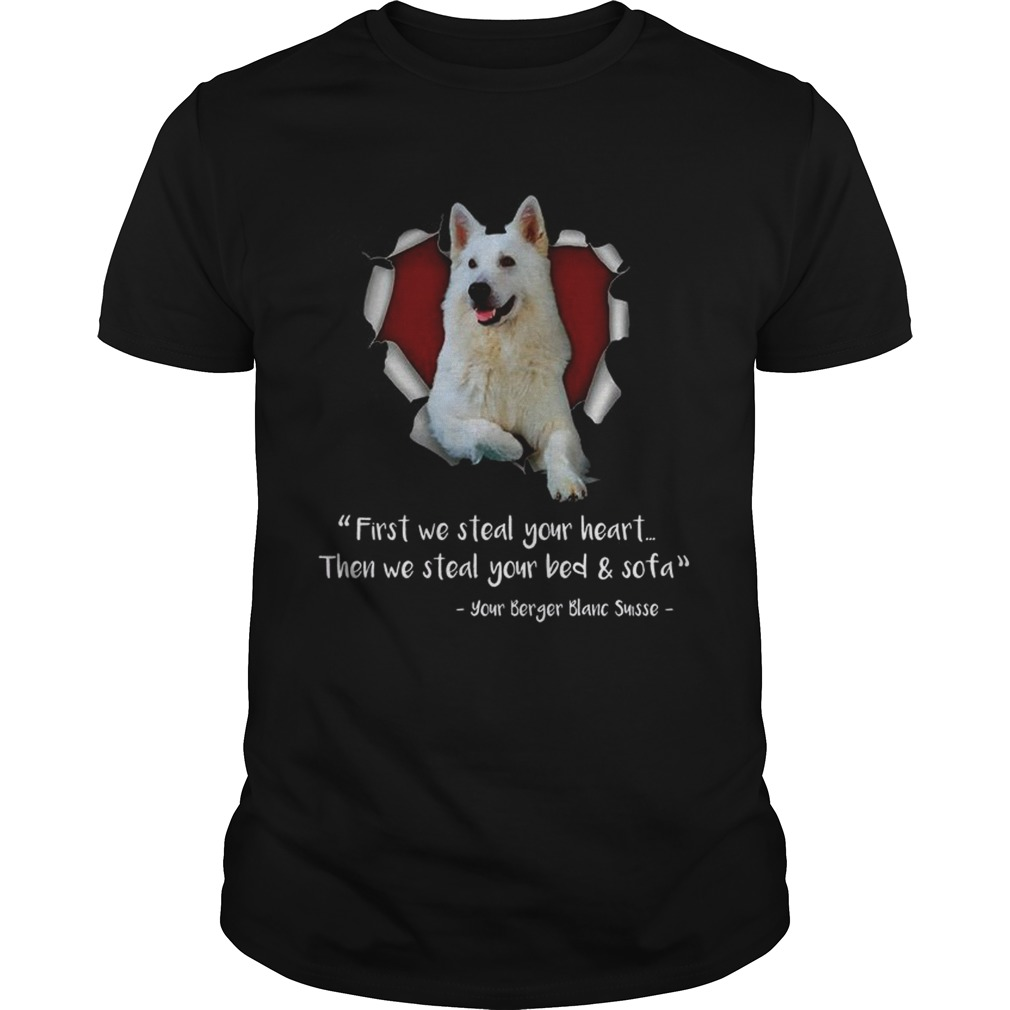 Berger Blanc Suisse First We Steal Your Heart Then We Steal Your Bed And Sofa Sweat Shirt