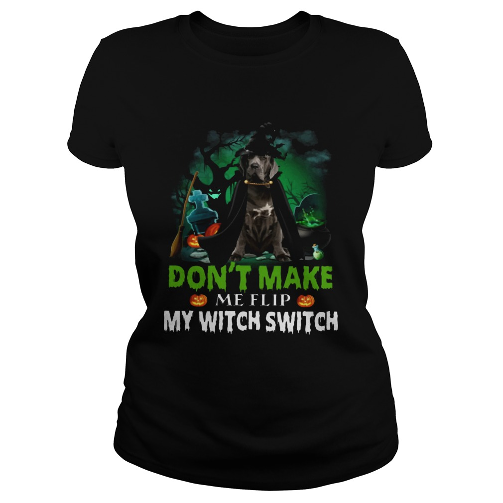 Dont Make Me Flip My Witch Smitch Neapolitan Mastiff Witch Lovers JackOLanterns Halloween Shirts Classic Ladies