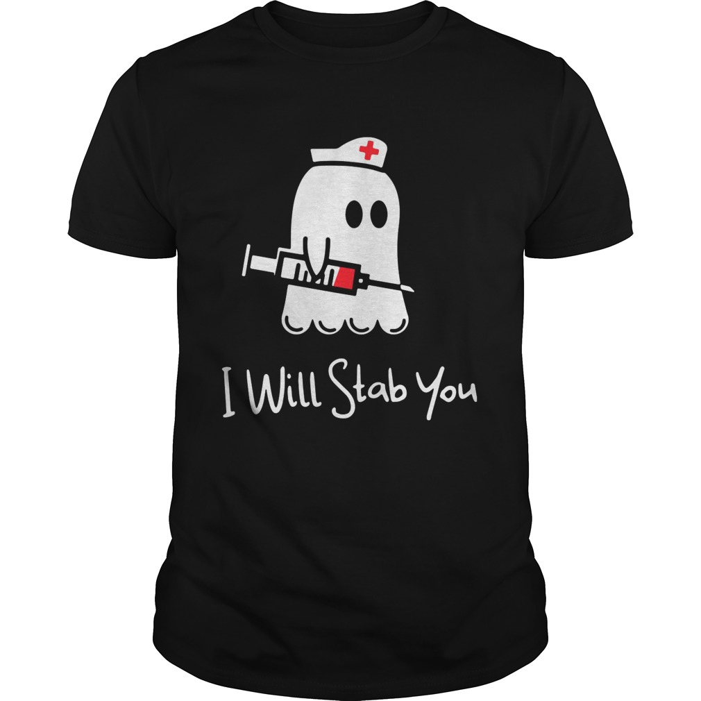Ghost nurse I will stab you shirt