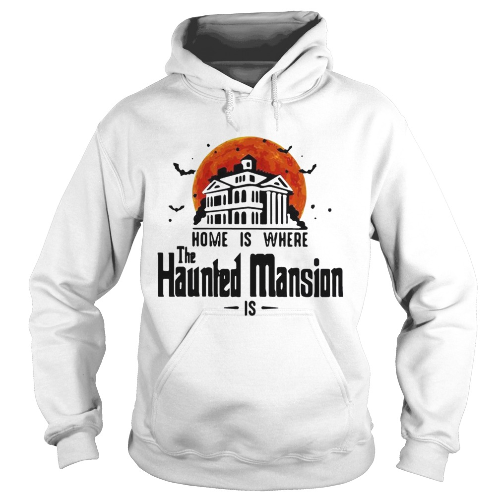 Home is where the Haunted Mansion is Hoodie