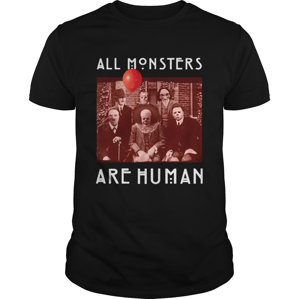 Horror Halloween All Monsters Are Human shirt