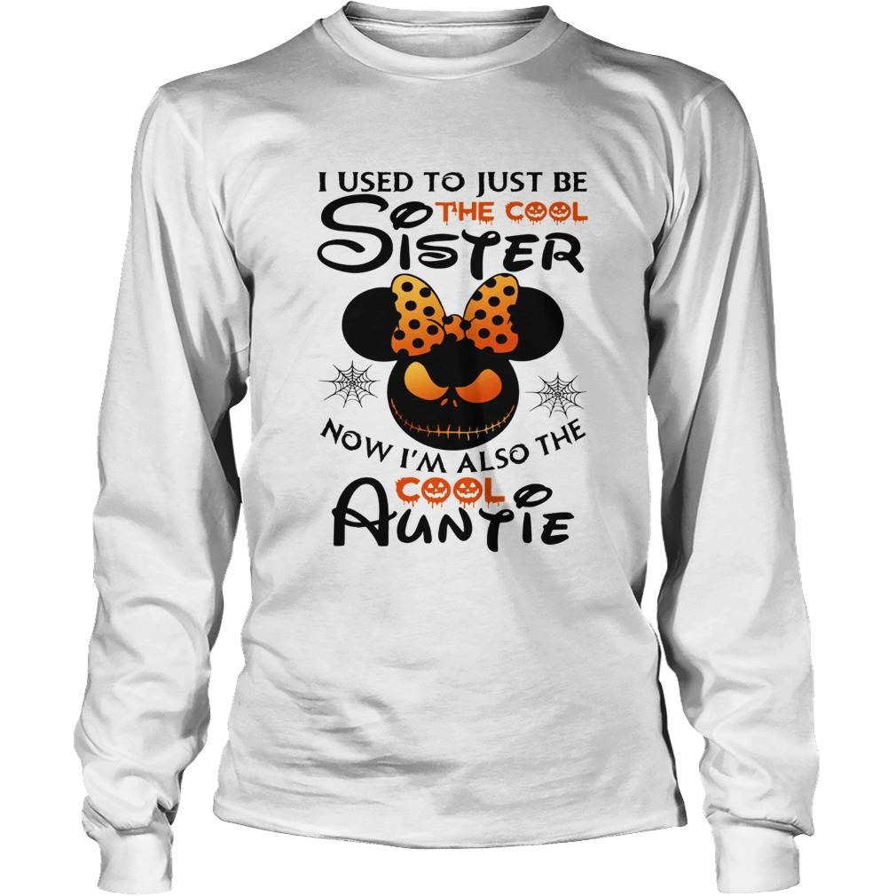 I use to just be the cool sister now Im also the cool Auntie Minnie Halloween LongSleeve