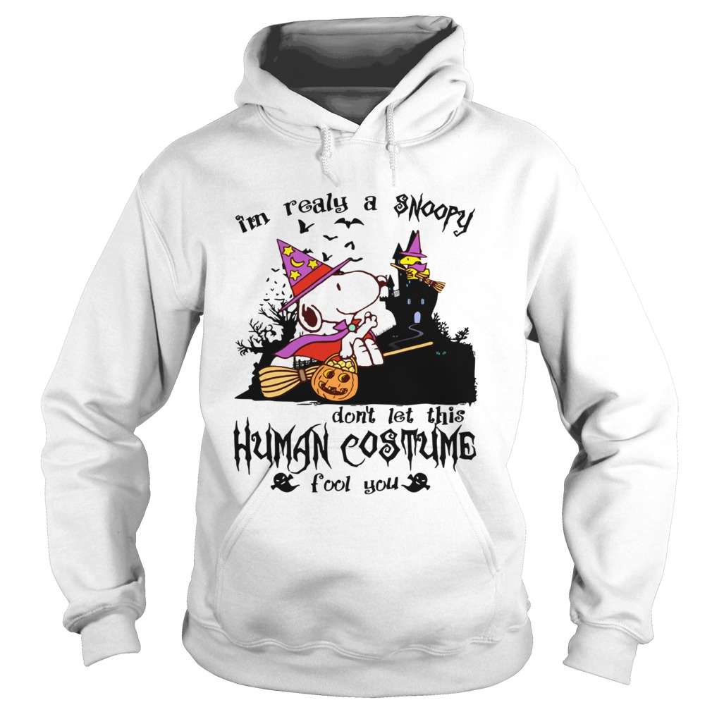 Im realy a Snoopy dont let this human costume fool you  Hoodie