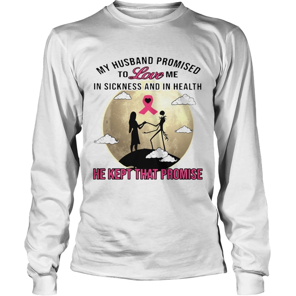 Jack Skellington and Sally my husband promised to love me in sickness LongSleeve