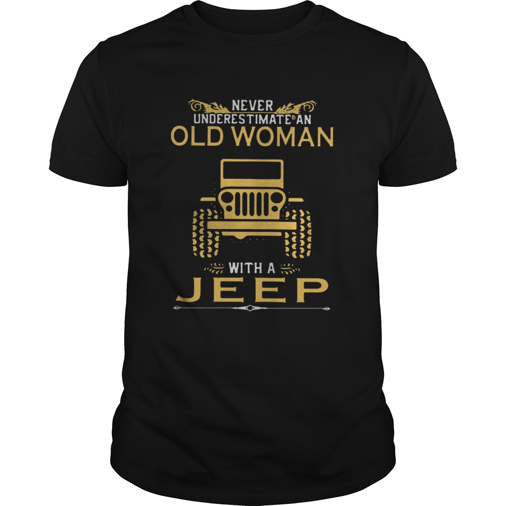 Never underestimate an old woman with a Jeep shirt