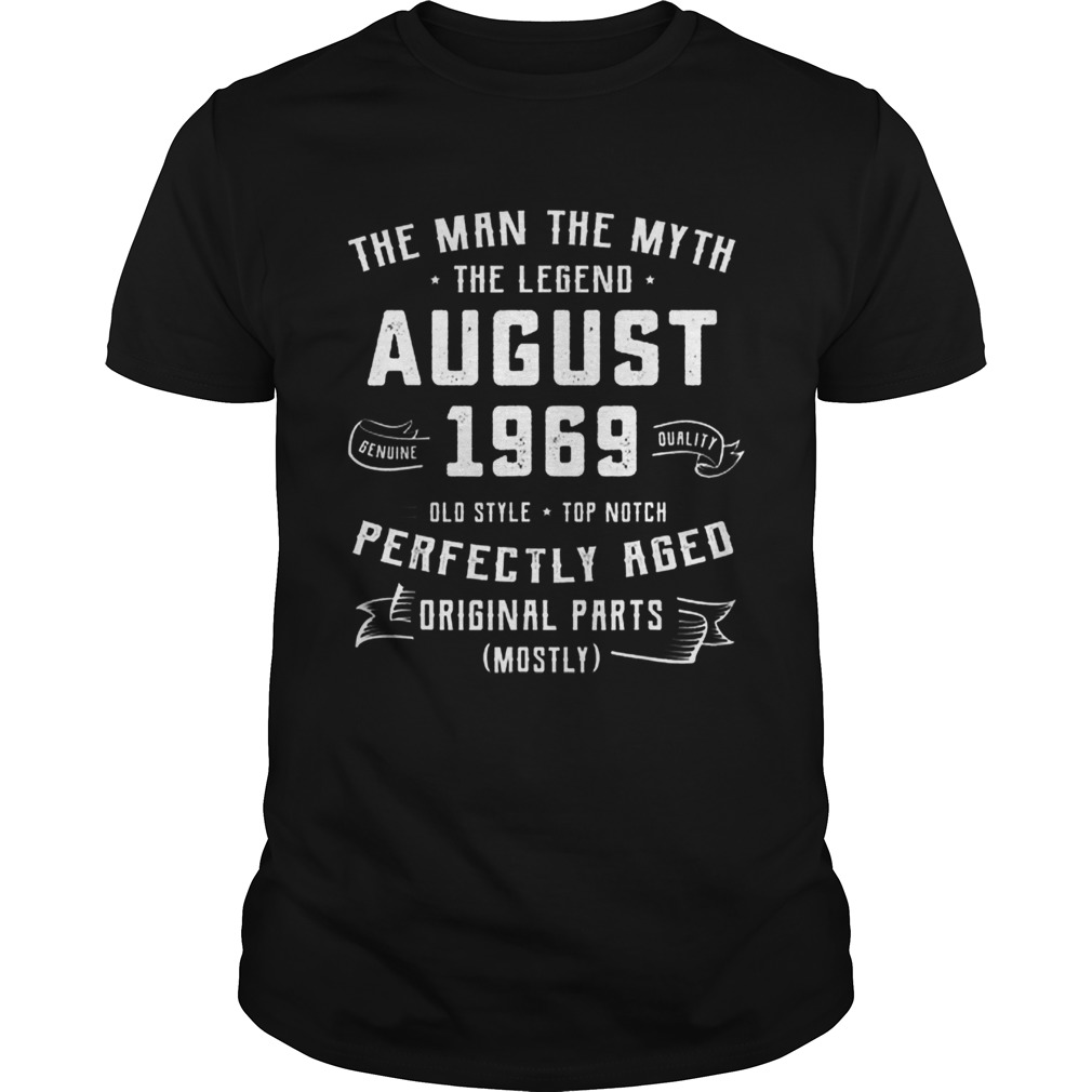 Official The Man Myth Legend August 1969 Birthday 50 Years Old shirt