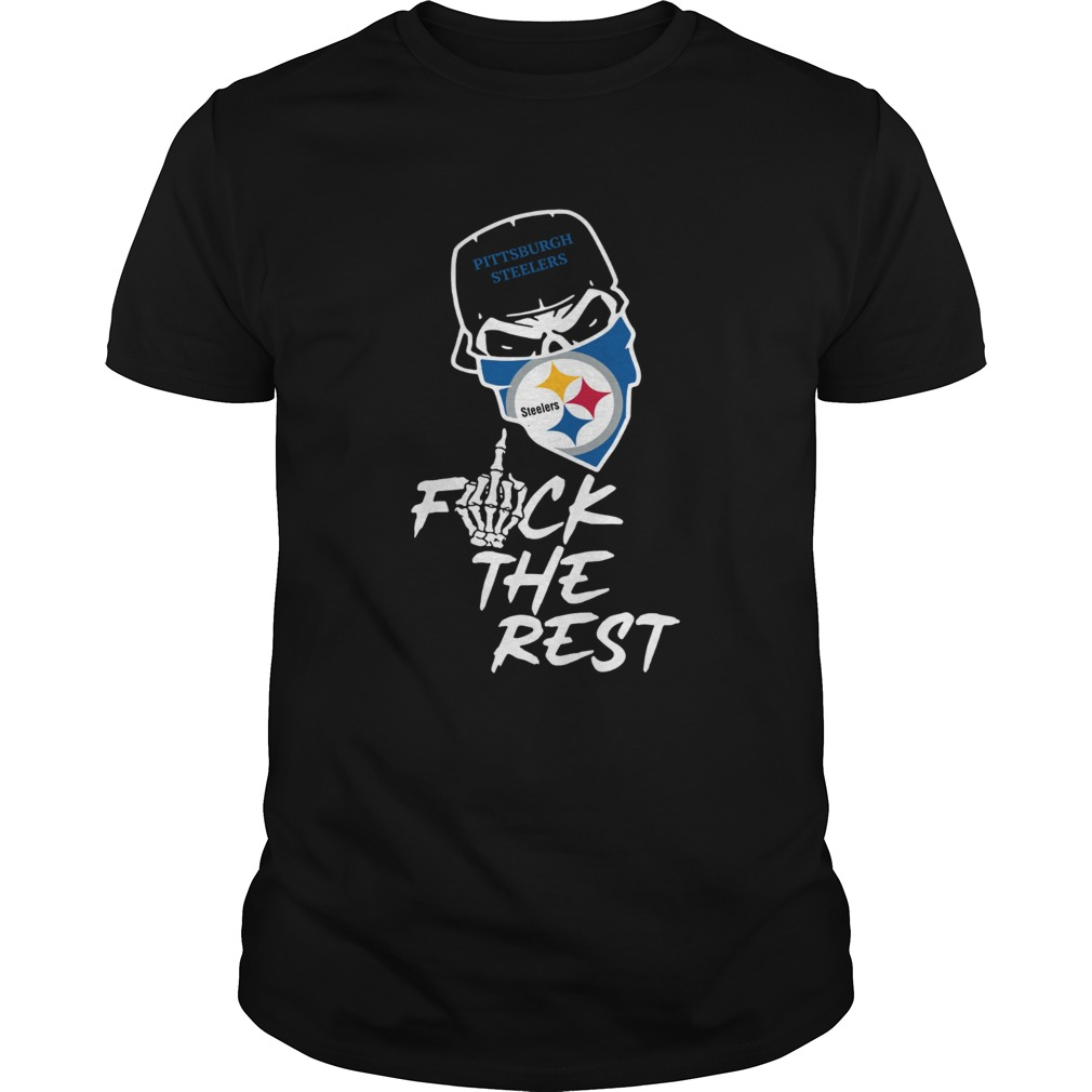 Pittsburgh Steelers fuck the rest football shirt