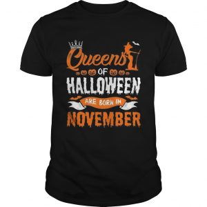 Queen Of Halloween Are Born In November For Birthday T-Shirt