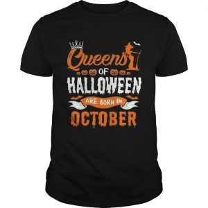 Queen Of Halloween Are Born In October For Birthday T-Shirt